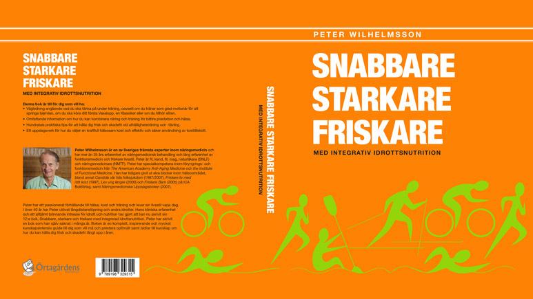 """Peter Wilhelmssons bok """"SNABBARE, STARKARE, FRISKARE - Med integrativ idrottsnutrition"""""""